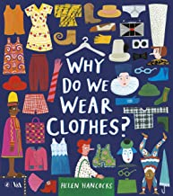 Why Do We Wear Clothes? By Helen Hancocks (Puffin Books