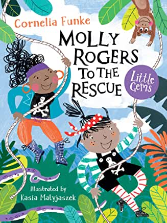 Molly Rogers to the Rescue written by Cornelia Funke, illustrated by Kasia Matyjaszek (Barington Stoke)