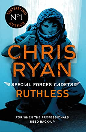 Special Forces Cadets: Ruthless by Chris Ryan (Hot Key Books)