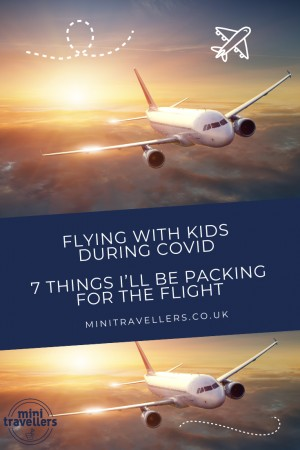 FLYING WITH KIDS DURING COVID | 7 THINGS I'LL BE PACKING FOR THE FLIGHT