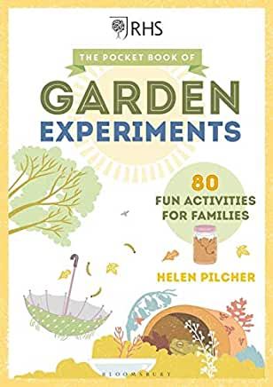 RHS The Pocket Book Of Garden Experiments: 80 Fun Activities for Families by Helen Pilcher (Bloomsbury)