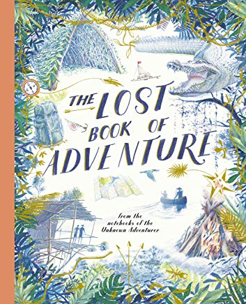The Lost Book of Adventure from the notebooks of the Unknown Adventurer by Teddy Keen (Frances Lincon Children's Books)