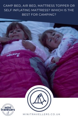 CAMP BED, AIR BED, MATTRESS TOPPER OR SELF INFLATING MATTRESS? WHICH IS THE BEST FOR CAMPING?