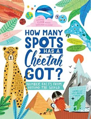 How Many Spots Has A Cheetah Got? Number Facts From Around the World by Steve Martin and Amber Davenport (Buster Books)