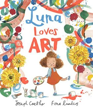 Luna Loves Art by Joseph Coelho and Fiona Lumbers (Andersen Press)
