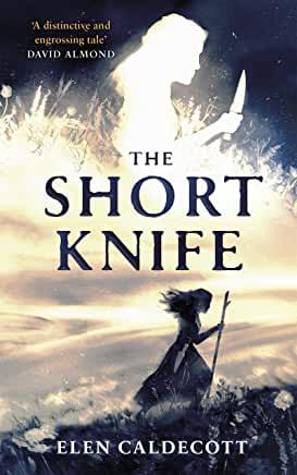 The Short Knife by Elen Caldecott (Andersen Press)