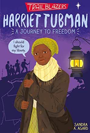 Trailblazers: Harriet Tubman A Journey to Freedom by Sandra A. Agard (Stripes)