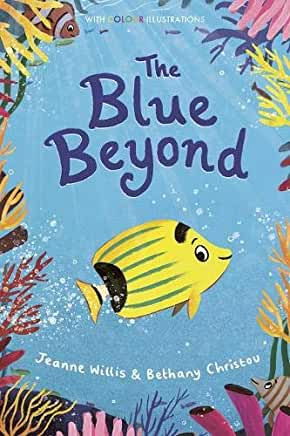 The Blue Beyond by Jeanne Willis and Bethany Christou (Little Tiger)