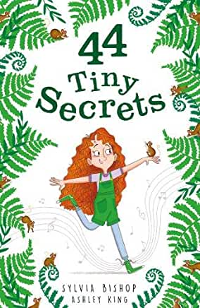 44 Tiny Secrets by Sylvia Bishop and Ashley King (Little Tiger)