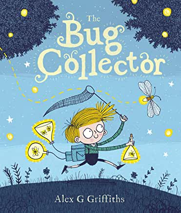 The Bug Collector by Alex G Griffiths (Andersen Press)