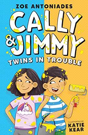 Cally & Jimmy: Twins in Trouble by Zoe Antoniades, illustrated by Katie Kear (Andersen Press)
