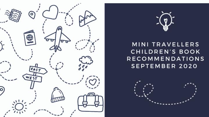 Mini Travellers Children's Book Reviews for September 2020