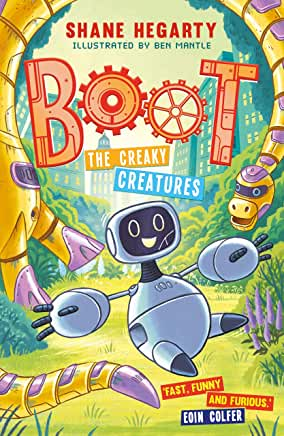 Boot: The Creaky Creatures by Shane Hegarty, illustrations by Ben Mantle (Hodder Children's Books)