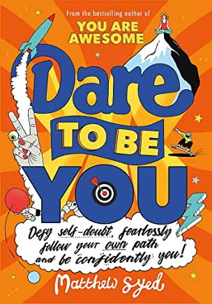 Dare To Be You by Matthew Syed (Wren & Rook)
