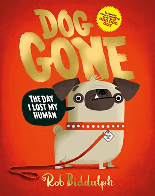Dog Gone by Rob Biddulph (Harpercollins)