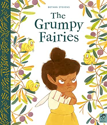 The Grumpy Fairies by Bethan Stevens (Frances Lincoln)