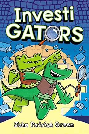 Investi Gators by John Patrick Green (Macmillan)