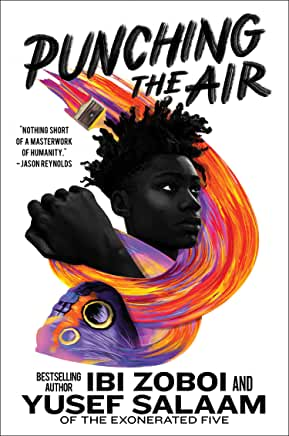 Punching The Air by Ibi Zoboi and Yusef Salaam (HarperCollins)