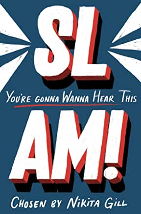 Slam! You're Gonna Wanna Hear This chosen by Nikita Gill (Macmillan)