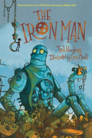 The Ironman by Ted Hughes, illustrated by Chris Mould (Faber)