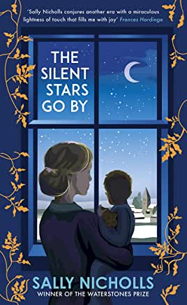 The Silent Stars Go By by Sally Nicholls (Andersen Press)