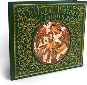 A Natural History of Fairies by Emily Hawkins and Jessica Roux (Frances Lincoln)