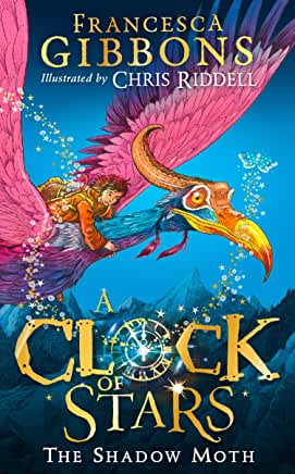 A Clock of Stars: The Shadow Moth by Francesca Gibbons, illustrated by Chris Riddell (HarperCollins)