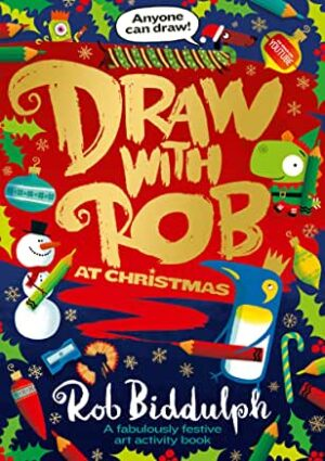 Draw With Rob At Christmas by Rob Biddulph (HarperCollins Children's Books)