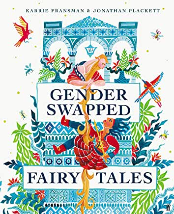 Gender Swapped Fairy Tales by Karrie Fransman & Jonathan Plackett (Faber Childrens)