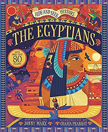 Hide and Seek History: The Egyptians written by Jonny Marx, illustrated by Chaaya Prabhat (Little Tiger)