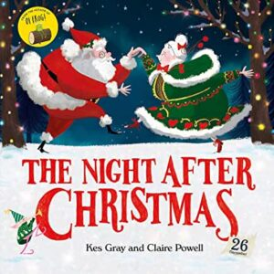 The Night After Christmas by Kes Gray and Claire Powell (Hodder Children's Books)