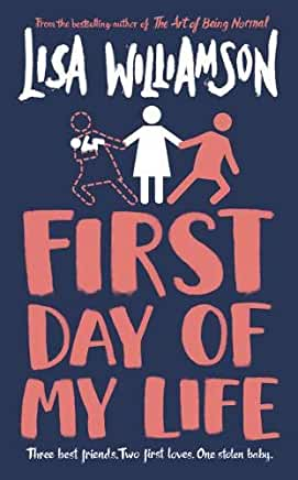 First Day Of My Life by Lisa Williamson (David Fickling Books)