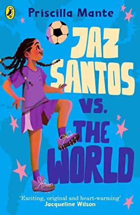 Jaz Santos VS. The World by Priscilla Mante (Puffin)