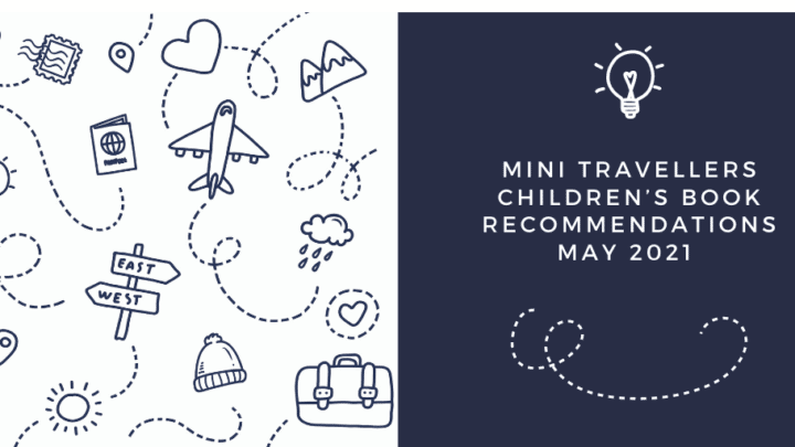 Mini Travellers Children's Book Reviews May 2021