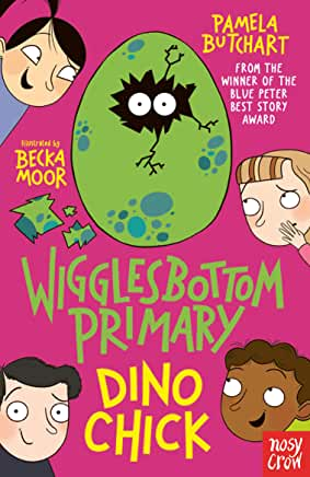 Wigglesbottom Primary Dino Chick by Pamela Butchart illustrated by Becka Moor (Nosy Crow)