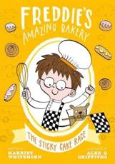 Freddie's Amazing Bakery: The Sticky Café Race written by Harriet Whitehorn, illustrated by Alex G Griffiths (Oxford Children's)