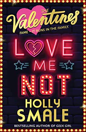 The Valentines: Love Me Not by Holly Smale (HarperCollins)