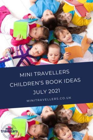 Mini Travellers Children's Book Reviews for July 2021