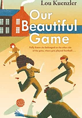 Our Beautiful Game by Lou Kuenzler (Faber & Faber)