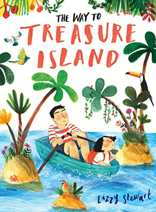 The Way To Treasure Island by Lizzy Stewart (Frances Lincoln)