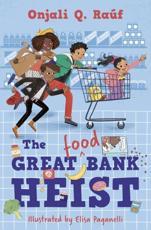 The Great Food Bank Heist by Onjali Q. Rauf (Barrington Stoke)