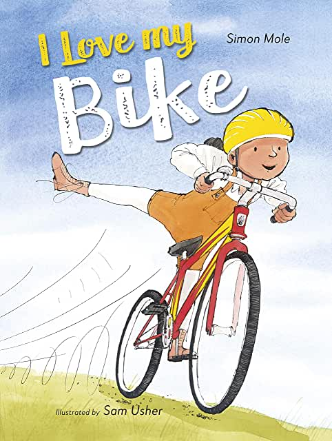 I Love My Bike by Simone Mole, illustrated by Sam Usher (Frances Lincoln)