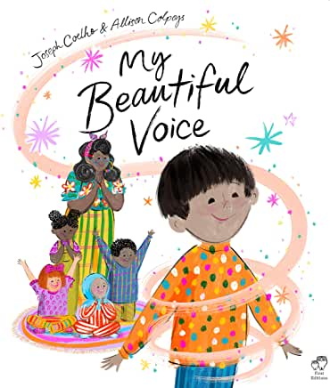 My Beautiful Voice by Joseph Coelho, illustrated by Allison Colpoys (Frances Lincoln)