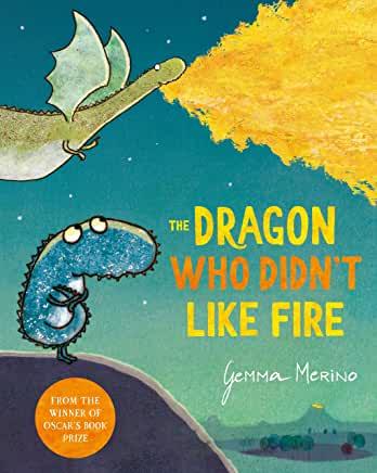 e Dragon Who Didn't Like Fire by Gemma Merino (Macmillan)