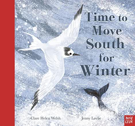 Time To Move South For Winter by Clare Helen Welsh, illustrated by Jenny Lovlie (Nosy Crow)
