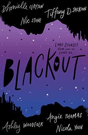 Blackout by Dhonielle Clayton, Tiffany D. Jackson, Nic Stone, Angie Thomas, Ashley Woodfolk, Nicola Yoon (Electric Monkey)