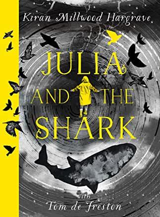 Julia and the Shark by Karen Millwood Hargrave & Tom de Freston (Orion)