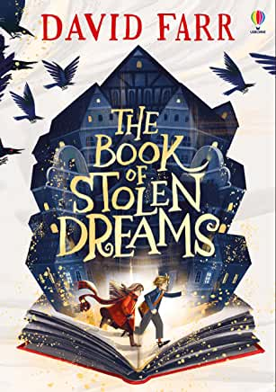he Book of Stolen Dreams by David Farr (Usborne)