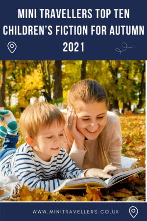 Mini Travellers Top Ten Children's Fiction for Autumn 2021
